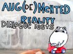 Aug(De)Mented Reality: Dialogue Tests
