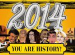 2014, You Are History!